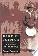 Harriet Tubman, the Moses of her people.
