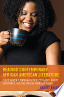 Reading contemporary African American literature : Black women's popular fiction, post-civil rights experience, and the African American canon /