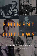 Eminent outlaws : the gay writers who changed America /