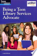 Being a teen library services advocate /