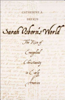 Sarah Osborn's world : the rise of evangelical Christianity in early America /