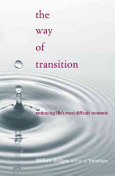 The way of transition : embracing life's most difficult moments /
