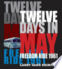 Twelve days in May : Freedom Ride 1961 /