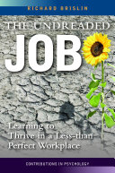 The undreaded job : learning to thrive in a less-than-perfect workplace /