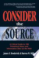 Consider the source : a critical guide to 100 prominent news and information sites on the Web /