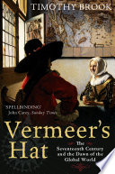 Vermeer's hat : the seventeenth century and the dawn of the global world /