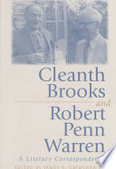 Cleanth Brooks and Robert Penn Warren : a literary correspondence /