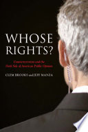 Whose rights? : counterterrorism and the dark side of American public opinion /