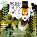Mr. Tiger goes wild /