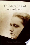 The education of Jane Addams /