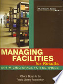 Managing facilities for results : optimizing space for services /