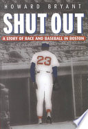 Shut out : a story of race and baseball in Boston /