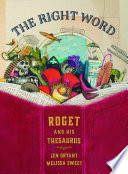 The right word : Roget and his thesaurus /