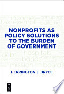 Nonprofits as policy solutions to the burden of government /