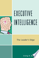 Executive intelligence : the leader's edge /