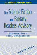 The science fiction and fantasy readers' advisory : the librarian's guide to cyborgs, aliens, and sorcerers /
