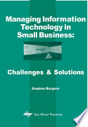 Managing information technology in small business : challenges and solutions /