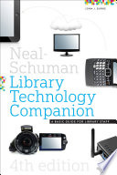 Neal-Schuman library technology companion : a basic guide for library staff /