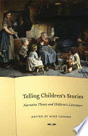 Telling Children's Stories : narrative theory and children's literature.
