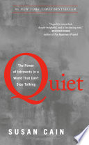 Quiet : the power of introverts in a world that can't stop talking /