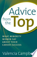 Advice from the top : what minority women say about their career success /