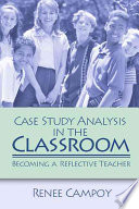 Case study analysis in the classroom : becoming a reflective teacher /