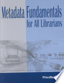 Metadata fundamentals for all librarians /