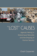 """Lost"" causes : agenda vetting in global issue networks and the shaping of human security /"
