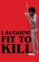 Laughing fit to kill : black humor in the fictions of slavery /