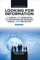 Looking for information : a survey of research on information seeking, needs, and behavior /