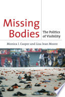 Missing bodies : the politics of visibility /