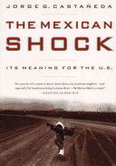 The Mexican shock : its meaning for the United States /