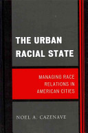 The Urban Racial State : Managing Race Relations in American Cities /
