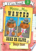 Minnie and Moo, wanted dead or alive /