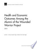 Health and economic outcomes among the aumni of the Wounded Warrior Project  : 2013 /
