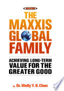 The Maxxis global family : achieving long-term value for the greater good /