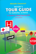 Mosby's tour guide to nursing school : a student's road survival kit /