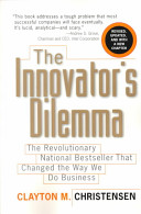 The innovator's dilemma : the revolutionary national bestseller that changed the way we do business /