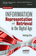 Information representation and retrieval in the digital age /