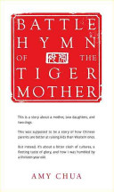 Battle hymn of the tiger mother /