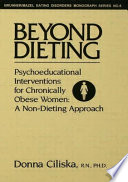 Beyond dieting : psychoeducational interventions for chronically obese women : a non-dieting approach /