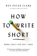 How to write short : word craft for fast times /