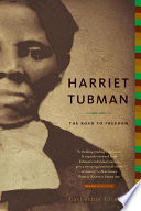 Harriet Tubman : the road to freedom /