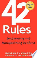 42 rules for sourcing and manufacturing in China /