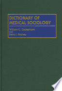Dictionary of medical sociology /
