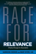 Race for relevance : 5 radical changes for associations /