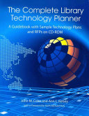 The complete library technology planner : a guidebook with sample technology plans and RFPs on CD-ROM /