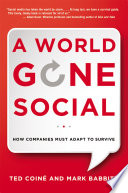 A world gone social : how companies must adapt to survive /