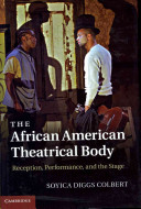 The African American theatrical body : reception, performance, and the stage /