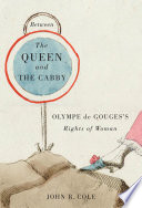 Between the queen and the cabby : Olympe de Gouges's Rights of woman /